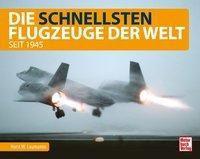 Die schnellsten Flugzeuge der Welt - Horst W. Laumanns  