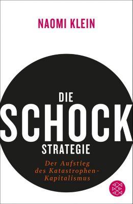 Die Schock-Strategie, Naomi Klein