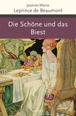 Die Schöne und das Biest und andere französische Märchen - Jeanne-Marie Leprince de Beaumont  