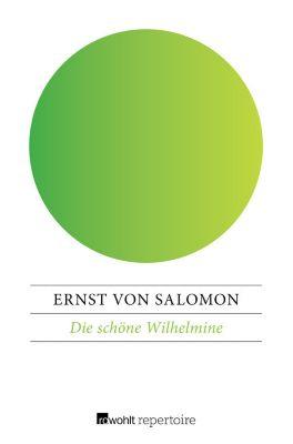 Die schöne Wilhelmine, Ernst Von Salomon