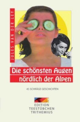 Die schönsten Augen nördlich der Alpen, Jules van der Ley