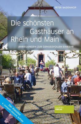 Die schönsten Gasthäuser an Rhein und Main - Peter Badenhop |
