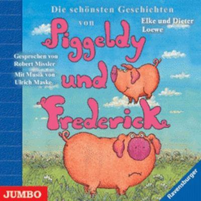 Die schönsten Geschichten von Piggeldy und Frederick, Audio-CD, Elke und Dieter Loewe
