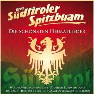 Die Schönsten Heimatlieder, Original Südtiroler Spitzbuam