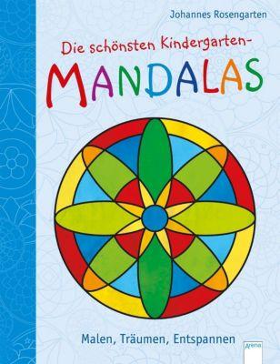 Die schönsten Kindergarten Mandalas. Malen, Träumen, Entspannen, Johannes Rosengarten