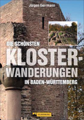 Die schönsten Klosterwanderungen in Baden-Württemberg, Jürgen Gerrmann