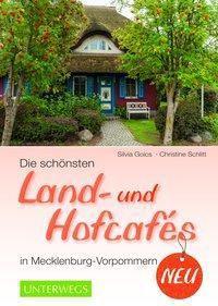 Die schönsten Land- und Hofcafés in Mecklenburg-Vorpommern, Silvia Goics, Christine Schlitt