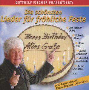 Die Schönsten Lieder Für Fröhliche Feste, Gotthilf Und Freunde Fischer