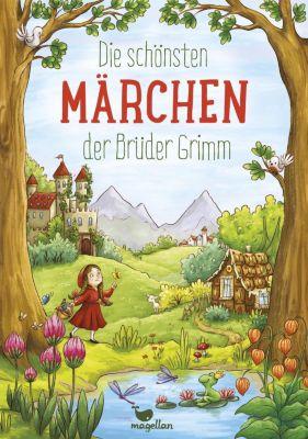 Die schönsten Märchen der Brüder Grimm, Jacob Grimm, Wilhelm Grimm