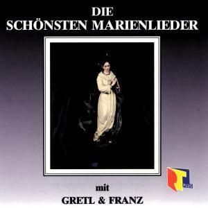 Die schönsten Marienlieder, Gretl & Franz