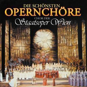 Die Schönsten Opernchöre, Chor Der Staatsoper Wien
