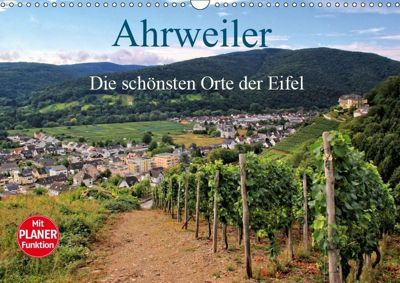 Die schönsten Orte der Eifel - Ahrweiler (Wandkalender 2019 DIN A3 quer), Arno Klatt