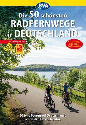 Die schönsten Radtouren und Radfernwege in Deutschland: Die 50 schönsten Radfernwege in Deutschland, Oliver Kockskämper