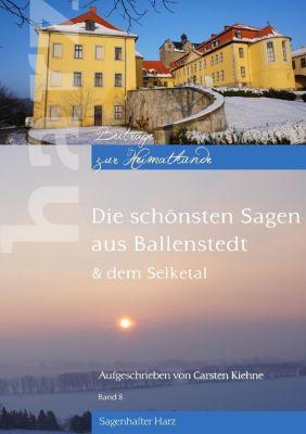 Die schönsten Sagen aus Ballenstedt, Carsten Kiehne