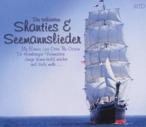Die schönsten Shanties & Seemannslieder, Diverse Interpreten