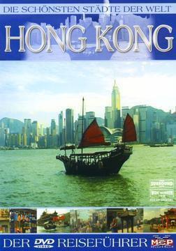 Die schönsten Städte der Welt - Hong Kong, Die Schönsten Städte Der Welt