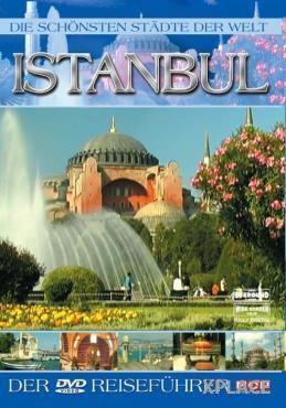 Die schönsten Städte der Welt - Istanbul, Die Schönsten Städte Der Welt