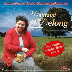 Die schönsten Tiroler Mundartgeschichten, Waltraud Delong