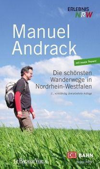 Die schönsten Wanderwege in Nordrhein-Westfalen, Manuel Andrack