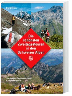 Die schönsten Zweitagestouren in den Schweizer Alpen - David Coulin  