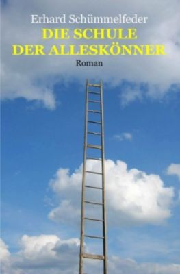 Die Schule der Alleskönner - Erhard Schümmelfeder  
