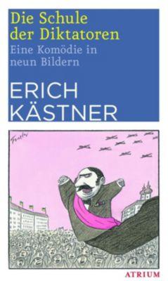 Die Schule der Diktatoren - Erich Kästner |