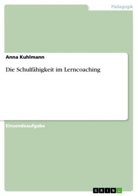 Die Schulfähigkeit im Lerncoaching, Anna Kuhlmann