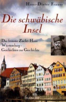 Die schwäbische Insel, Hans-Dieter Frauer