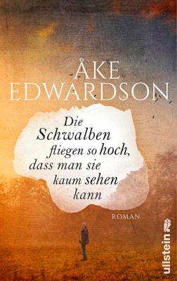 Die Schwalben fliegen so hoch, dass man sie kaum sehen kann - Åke Edwardson |
