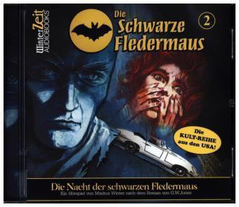 Die Schwarze Fledermaus - Die Nacht der Schwarzen Fledermaus, 1 Audio-CD, G. W. Jones