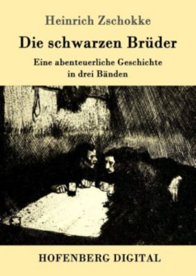 Die schwarzen Brüder, Heinrich Zschokke