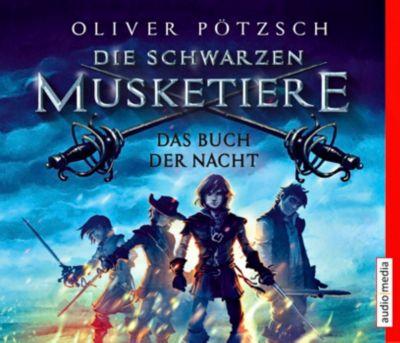 Die schwarzen Musketiere - Das Buch der Nacht, 5 CDs - Oliver Pötzsch |