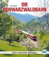 Die Schwarzwaldbahn - Klaus Scherff |