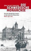 Die schwedische Monarchie: Bd.1 950-1611, Jörg-Peter Findeisen