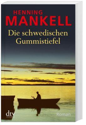 Die schwedischen Gummistiefel, Henning Mankell
