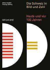 Die Schweiz in Bild und Zahl, Viktor Goebel, Thomas Schulz