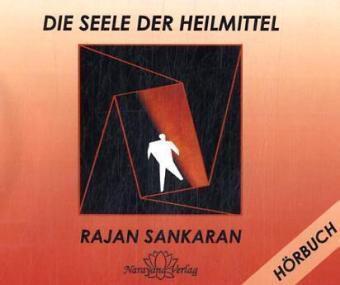 Die Seele der Heilmittel, 7 Audio-CDs, Rajan Sankaran