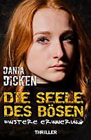 Die Seele des Bösen - Finstere Erinnerung, Dania Dicken
