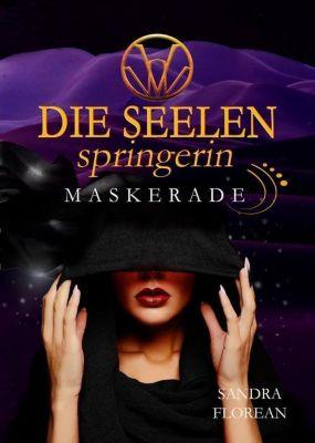 Die Seelenspringerin - Maskerade - Sandra Florean |
