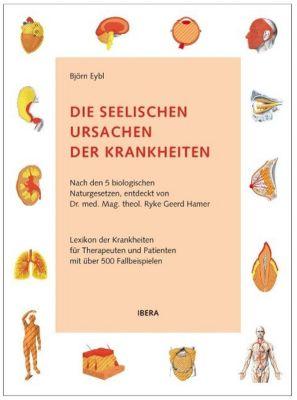 Die seelischen Ursachen der Krankheiten, Björn Eybl