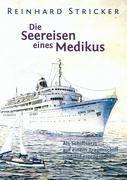 Die Seereisen eines Medikus - Reinhard Stricker |