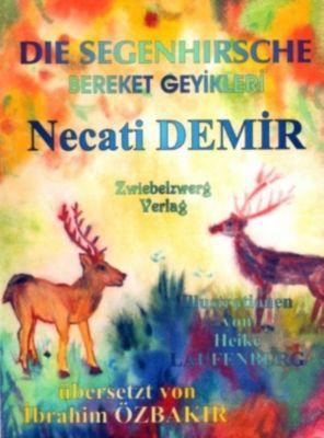 Die Segenhirsche - Eine Sage für Kinder, Necati Demir