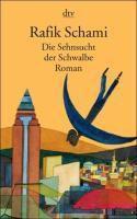 Die Sehnsucht der Schwalbe - Rafik Schami |