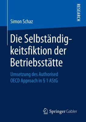 Die Selbständigkeitsfiktion der Betriebsstätte, Simon Schaz