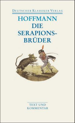 Die Serapionsbrüder, E. T. A. Hoffmann