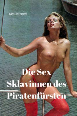 Die Sex Sklavinnen des Piratenfürsten, Kim Kronert