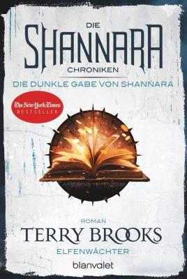 Die Shannara-Chroniken: Die dunkle Gabe von Shannara - Elfenwächter - Terry Brooks |