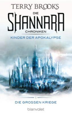 Die Shannara-Chroniken: Die Großen Kriege: Die Shannara-Chroniken: Die Großen Kriege 1 - Kinder der Apokalypse, Terry Brooks