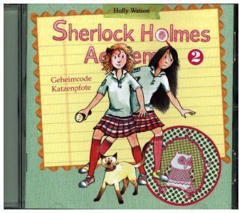 Die Sherlock Holmes Academy Band 2: Geheimcode Katzenpfote (Audio-CD), Holly Watson