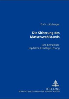 Die Sicherung des Massenwohlstands, Erich Loitlsberger